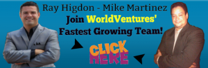 Ray Higdon _ Mike Martinez WorldVentures Team